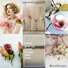 Never give up, great thing take time. Beautiful Collage, Beautiful Images, Collages, Great Things Take Time, Pot Pourri, Word Collage, Mood Colors, Sweet Words, Colour Board