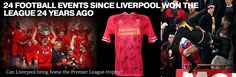 24-football-events-since-Liverpool-won-the-League-24-years-ago https://www.premiersportsmemorabilia.com/blog/53-24-things-that-have-happened-in-football-in-the-24-years-since-liverpool-won-the-league.html