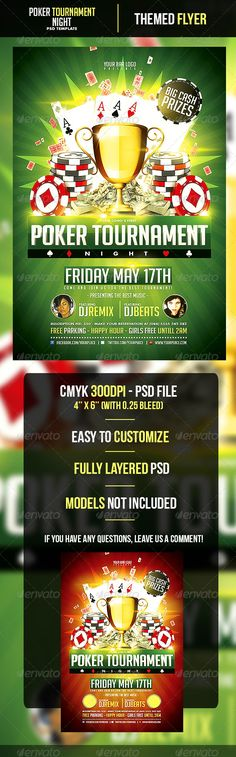 Poker Tournament Night Flyer Template  #GraphicRiver        Poker Tournament Night Flyer Template    - CMYK 300DPI – 4'' x 6'' (with 0.25 bleed)  - Easy to customize (Green and Red Styles Included)  - Models not included  - Fully layered PSD  - Fonts links in .txt file  Futura Std Family:  .fontpalace /search.php?page=1&q=FuturaStd Big Noodle Titiling:  .dafont /bignoodle-titling.font   If you have any questions, just leave a Comment!!     Check out our other Designs…