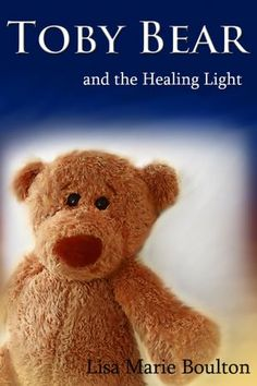 """Read """"Toby Bear and the Healing Light"""" by Lisa Boulton available from Rakuten Kobo. The Power of Focused Thought has the Power to Heal Upon becoming aware of the world around him while at the toy store, T. October Art, Diy Dog Crate, Writers Conference, Healing Light, Book Trailers, First Contact, Book Nooks, Book Cover Design, Toy Store"""