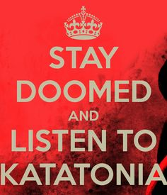 stay-doomed-and-listen-to-katatonia.png (600×700)