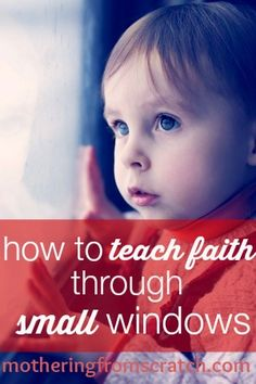 How moms can teach kids faith in small ways throughout everyday life. www.motheringfromscratch.com