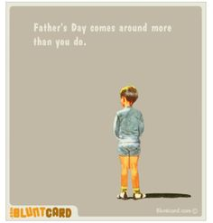 Blunt-card Fathers Day- I had to pin this.  funny to me