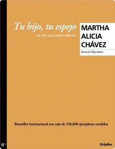 Tu hijo, tu espejo de Martha Alicia Chávez. Grijalbo