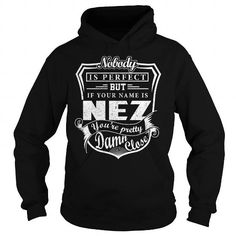NEZ Last Name, Surname Tshirt #name #tshirts #NEZ #gift #ideas #Popular #Everything #Videos #Shop #Animals #pets #Architecture #Art #Cars #motorcycles #Celebrities #DIY #crafts #Design #Education #Entertainment #Food #drink #Gardening #Geek #Hair #beauty #Health #fitness #History #Holidays #events #Home decor #Humor #Illustrations #posters #Kids #parenting #Men #Outdoors #Photography #Products #Quotes #Science #nature #Sports #Tattoos #Technology #Travel #Weddings #Women