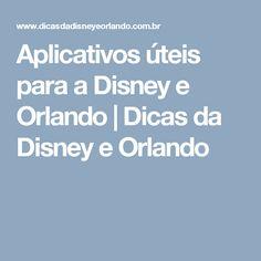 Aplicativos úteis para a Disney e Orlando   Dicas da Disney e Orlando