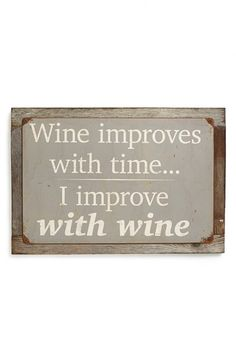 Free shipping and returns on PONCHO & GOLDSTEIN 'Wine Improves with Time' Sign at Nordstrom.com. Charming and cheeky, this weathered, American-made sign is perfect for a wine-lover's kitchen. All Poncho & Goldstein signs are sublimated, hand-sanded and rusted before being mounted on a vintage wooden frame. Because of the company's unique distressing process, each one comes out a little different.