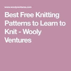 Best Free Knitting Patterns to Learn to Knit - Wooly Ventures
