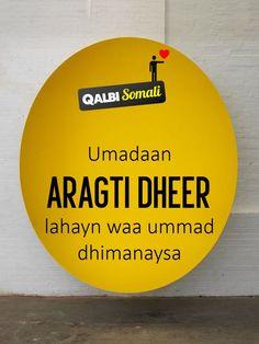 Umadaan aragti dheer lahayn waa ummad dhimanaysa .... qalbi somali