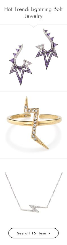 """""""Hot Trend: Lightning Bolt Jewelry"""" by polyvore-editorial ❤ liked on Polyvore featuring lightningboltjewelry, jewelry, earrings, lightning bolt jewelry, 18k white gold jewelry, 18 karat gold jewelry, earrings jewelry, stephen webster, rings and accessories"""