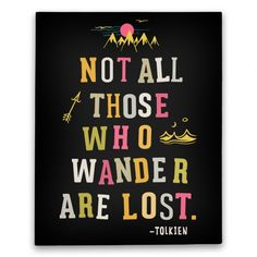 still still love this.Not All Those Who Wander Are Lost | HUMAN | T-Shirts, Tanks, Sweatshirts and Hoodies
