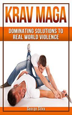 Krav Maga: Dominating Solutions to Real World Violence (Krav Maga, Self Defense, Martial Arts, MMA, Home Defense, Fighting, Violence) by George Silva http://www.amazon.com/dp/B01A2BL6CW/ref=cm_sw_r_pi_dp_XehNwb1JJR2G9