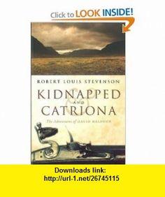 Kidnapped  Catriona (9781846970337) Robert Louis Stevenson, Alan Taylor, Ian Nimmo , ISBN-10: 1846970334  , ISBN-13: 978-1846970337 ,  , tutorials , pdf , ebook , torrent , downloads , rapidshare , filesonic , hotfile , megaupload , fileserve