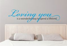 Wall Decal for Master Bedroom....  Loving you