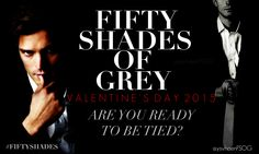 Are you Ready to be Tied? Mr. Grey is waiting for us...!! Fifty Shades of Grey Valentine's Day 2015
