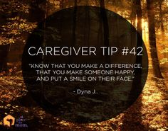 Caregiver Tip. Sometimes too easy to lose sight of.