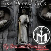 The Dopest MCs [Whole Wide World] w/Tenacious (prod by Jon Jackson) by Ty Bru on…