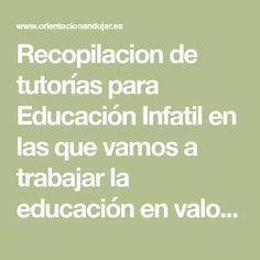 Recopilacion de tutorías para Educación Infatil en las que vamos a trabajar la educación en valores.