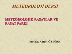 METEOROLOJİ DERSİ METEOROLOJİK RASATLAR VE RASAT PARKI Prof.Dr. Ahmet ÖZTÜRK.