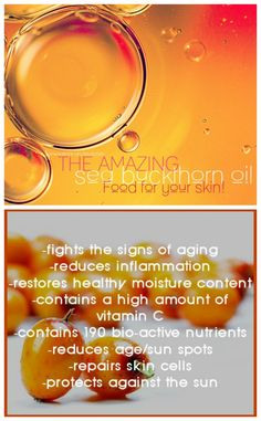 The Benefits of Sea Buckthorn Oil for Skin