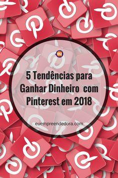 5 Tendências para ganhar dinheiro com o Pinterest em 2018. #blog #pinterestblog #pinterest #tráfego #2018