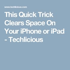 This Quick Trick Clears Space On Your iPhone or iPad - Techlicious Ipad Storage, Free Iphone 6, Iphone Information, Ipad Hacks, Iphone Hacks, Apple Products, Apple Ipad, Good To Know, Helpful Hints