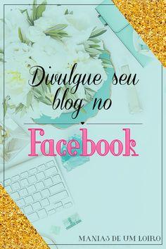 Manias de um Loiro Divulgue seu blog no Facebook.