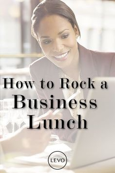 Have a business lunch on the calendar? How to ROCK it.