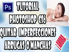 Tutorial Photoshop Cs6 - Quitar Imperfecciones, Manchas Arrugas - http://solucionparaelacne.org/blog/tutorial-photoshop-cs6-quitar-imperfecciones-manchas-arrugas/