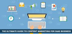 The Ultimate Guide to Content Marketing For SAAS Business