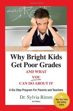 Why Bright Kids Get Poor Grades And What You Can Do About It: A Six-Step Program for Parents and Teachers by Dr. Sylvia Rimm http://www.amazon.com/dp/0910707871/ref=cm_sw_r_pi_dp_rMa0tb14H2ZC7TY2
