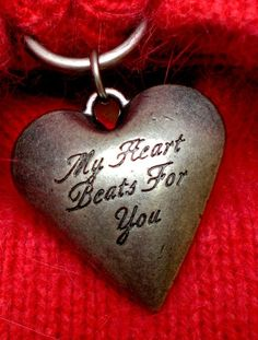 My heart beats for you..