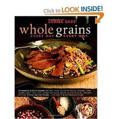 Whole Grains Every Day, Every Way: Lorna Sass: 9780307336729: Amazon.com: Books