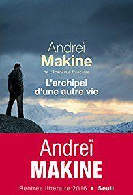 L'archipel d'une autre vie - Andreï Makine