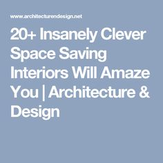 20+ Insanely Clever Space Saving Interiors Will Amaze You | Architecture & Design
