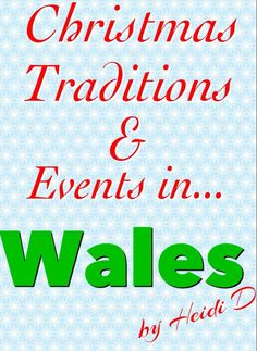 Christmas Traditions & Events in Wales (by @Heidi Haugen D)