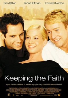 Keeping the Faith probably the best sermon I ever heard,and it was by Ed Norton !