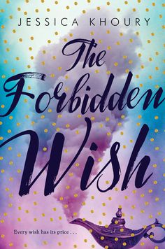HERE IT IS!!! THE COVER IS HERE!! The Forbidden Wish is a retelling of Aladdin told from the perspective of the jinni--but in this version, the jinni is a girl named Zahra who falls in love with Aladdin while granting his wishes to win the heart of a princess. Coming 2/23/16 from Razorbill/Penguin.