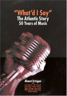 What'd I Say: The Atlantic Story by Ahmet Ertegun. $36.26. Publication: June 15, 2001. Publisher: Welcome Rain Publishers; First Edition edition (June 15, 2001). 560 pages. The official behind-the-scenes story of the meteroic rise of Rock and Roll by the people who made it history.                                                         Show more                               Show less