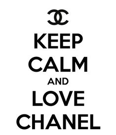 :: Keep Calm and Love Chanel ::~~thanks for the pin Sara Koroush❤You know me…