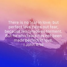I John There is no fear in love; but perfect love casts out fear, because fear involves torment. But he who fears has not been made perfect in love. Prayer Quotes, Spiritual Quotes, Faith Quotes, Wisdom Quotes, Words Quotes, Sayings, Printable Bible Verses, Scripture Verses, Bible Scriptures