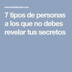 7 tipos de personas a los que no debes revelar tus secretos