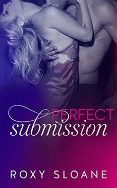 Download Perfect Submission (The Submission Series Book 4) ebook free by Roxy Sloane in pdf/epub/mobi