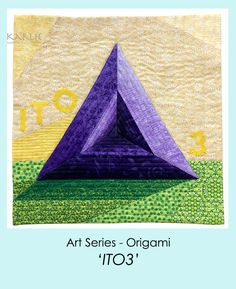 'ITO3' is a textiles art of an inverted tetrahedron origami that is made from 3 pieces of flat paper. This piece was donated to the SAQA 2017 Benefit Auction. www.karlienorrishmcchesney.com