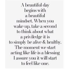 Wake up with gratitude every morning - Life is a beautiful thing Take a minute and write down 3 things you are grateful for. Think about all the positive things that you can EXPECT to happen today. #positivethinking #absfit #gratitude