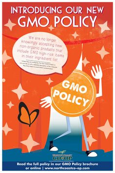 """""""Introducing our new GMO POLICY: We are no longer knowingly accepting new non-organic products that include GMO high-risk items in their ingredient list."""" - North Coast Co-op"""