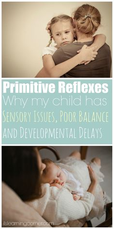 Primitive Reflexes: Reasons Behind Why My Child has Sensory Issues, Poor Balance, and Developmental Delays | ilslearningcorner.com