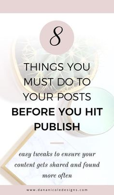 One of the best blogging tips is to learn what you must do before you hit publish.