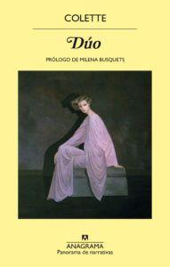 Dúo, de Colette Una reseña de Laura Gómara Editorial Anagrama http://www.librosyliteratura.es/duo-de-colette.html