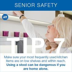 Senior Safety Tip #7: Make sure your most frequently used #kitchen items are on low shelves and within reach. Using a stool can be #dangerous if you are home alone. #SeniorSafety #ADT